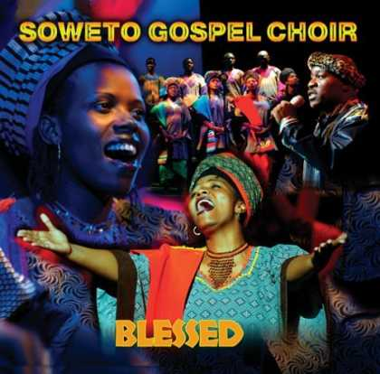 Soweto Gospel Choir Blessed Blessed by Soweto Gospel Choir